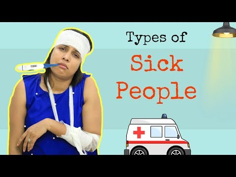Types Of SICK People ......  | Shruti Arjun Anand