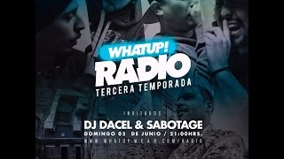 SABOTAGE - WHAT UP RADIO (SHOW EN VIVO)