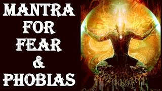 MANTRA FOR FEAR AND PHOBIAS : VERY POWERFUL !!