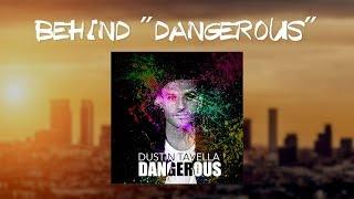 "DUSTIN TAVELLA - Behind ""Dangerous"" [Vlog]"