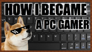 How I Became A PC Gamer