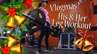 Vlogmas?  His & Her Leg Workout