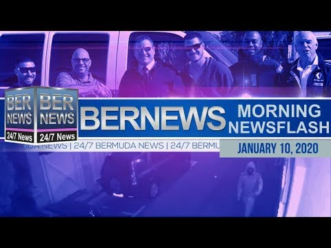 Bermuda Newsflash For Friday, January 10, 2020