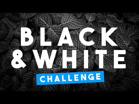 BLACK & White Challenge - 7 reasons YOU should start one (Photography)