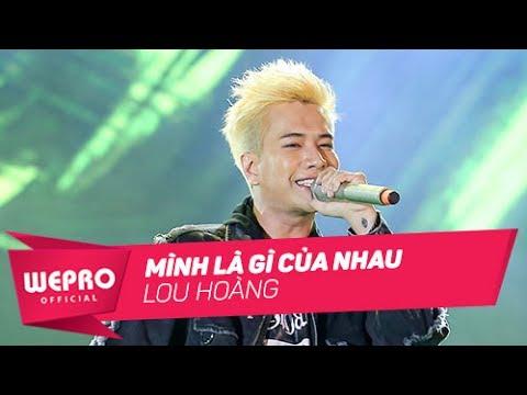 Mùa Hè Không Độ 2017 | Mình Là Gì Của Nhau | Lou Hoàng