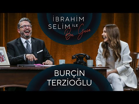 İbrahim Selim ile Bu Gece #65: Burçin Terzioğlu, Burakbey
