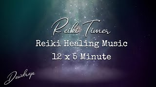 Reiki Timer ~ Reiki Healing Music with 5 Minute Timer - 12 Positions