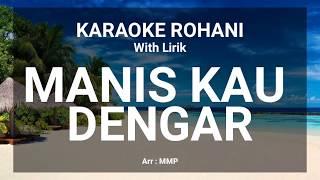 Download Mp3 Manis Kau Dengar - Karaoke Rohani Kristen