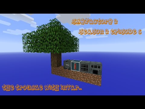 Modded Minecraft : SkyFactory2 : S2 E6 : The Trouble With Invar...