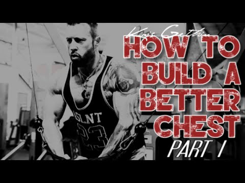 HOW TO BUILD A BETTER CHEST | Part I