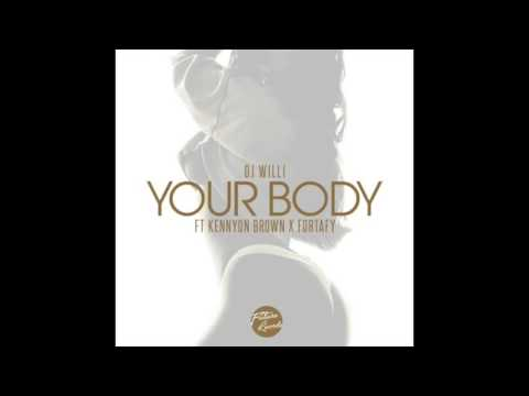 Dj Willi - Your Body (feat. Kennyon Brown & Fortafy) RnBass
