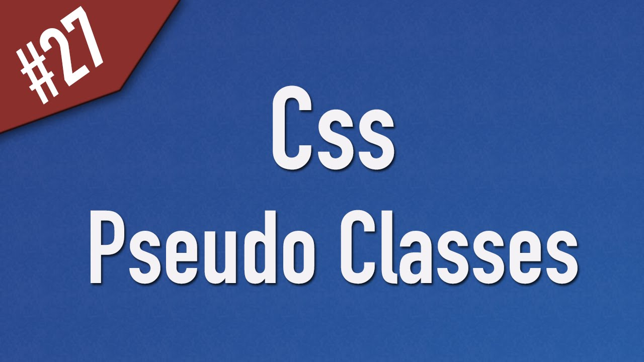 Learn Css in Arabic #27 - Pseudo Classes