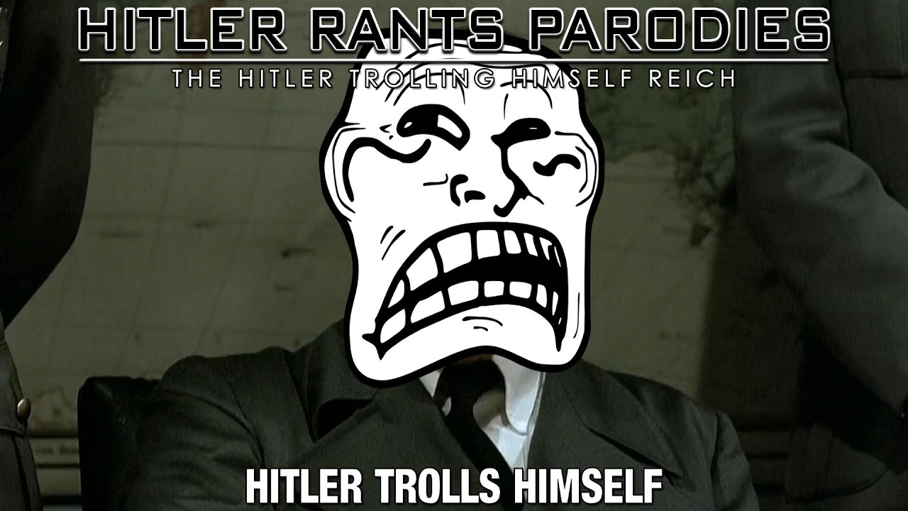 Hitler trolls himself