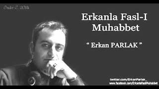 Erkan Parlak Sebebi Sen İbrahim SADRİ