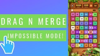 Drag n Merge | Impossible Mode! | iOS/Android Mobile Gameplay (2019)