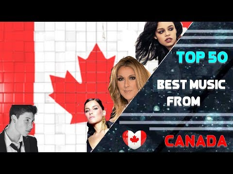 Best Artists/Singers from Canada with their songs [TOP 50]