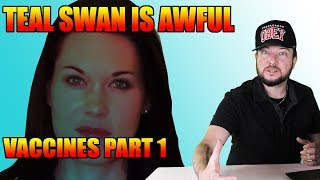 Teal Swan is Awful Ep 1: Vaccines part 1