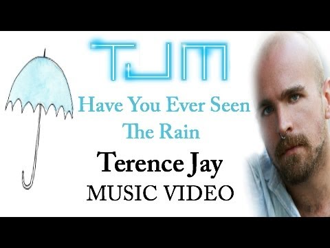 Have You Ever Seen The Rain - Terence Jay Music - Official Video