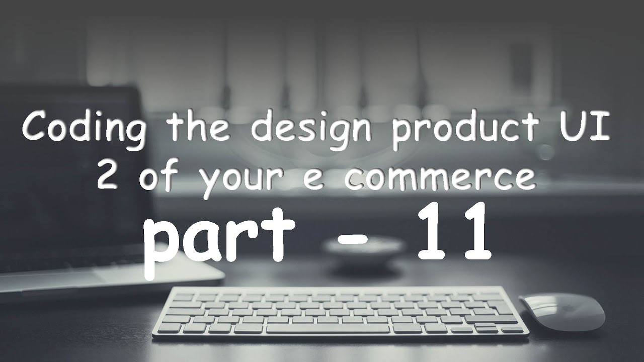 part   11 coding the design product UI 2 of your e commerce website 2