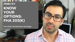 Know Your Renovation Loan Options - FHA 203(k) Rehabilitation Mortgage