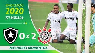 BOTAFOGO 0 X 2 CORINTHIANS | MELHORES MOMENTOS | 27ª RODADA BRASILEIRÃO 2020 | ge.globo