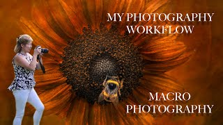 PHOTOGRAPHY WORKFLOW & MACRO PHOTOGRAPHY
