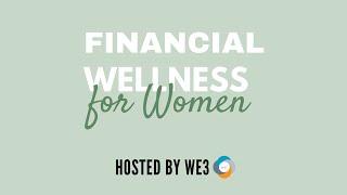 WE3 Financial Wellness for Women