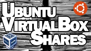 Setting Up Shared Folders in Ubuntu Guest with VirtualBox