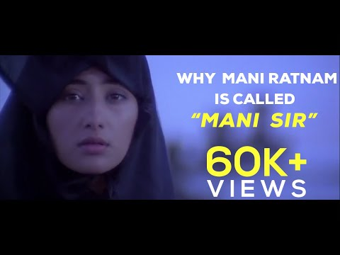 "Why Mani Ratnam is called ""Mani Sir"""