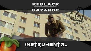 KeBlack - Bazardée [ INSTRUMENTAL ] Remake sur Fl studio