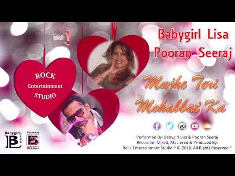 Mujhe Teri Mohabbat Ka - Pooran Seeral & Babygirl Lisa [ 2k18 Bollywood Cover ]