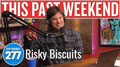 Risky Biscuits | This Past Weekend w/ Theo Von #277
