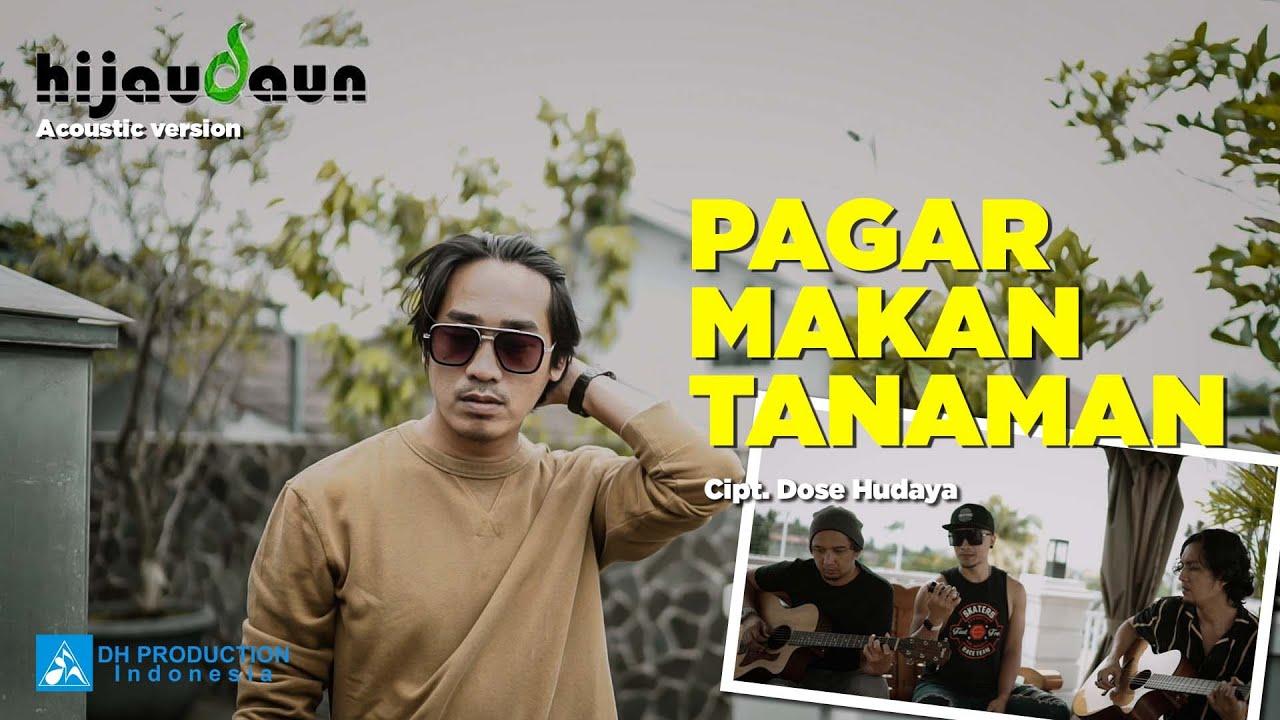 Hijau Daun   Pagar Makan Tanaman Acoustic Version   YouTube