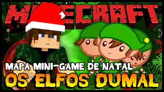 Os Elfos Dumal - Mapa Mini-Game de Natal (Minecraft 1.8)