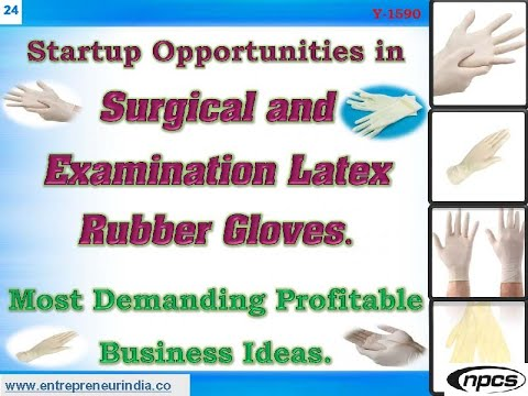 Startup Opportunities In Surgical And Examination Latex Rubber Gloves