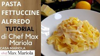PASTA FETTUCCINE ALFREDO (BURRO E PARMIGIANO) - video ricetta tutorial di Chef Max Mariola