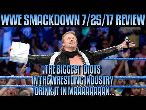 WWE Smackdown 7/25/17 Full Show Review: SMACKDOWN CREATIVE ARE THE BIGGEST IDIOTS IN WRESTLING