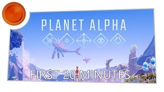 Planet Alpha - First 20 Minutes - Xbox One