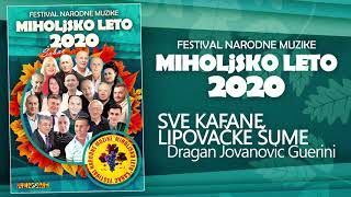"""Dragan Jovanovic Guerini - Sve kafane Lipovacke sume - """"Miholjsko leto 2020"""" (Audio 2020)"""