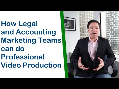 How Legal, and Accounting, Marketing Teams can do Professional Video Production