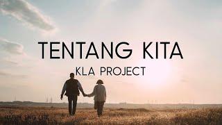 Kla Project - Tentang Kita (Lirik)