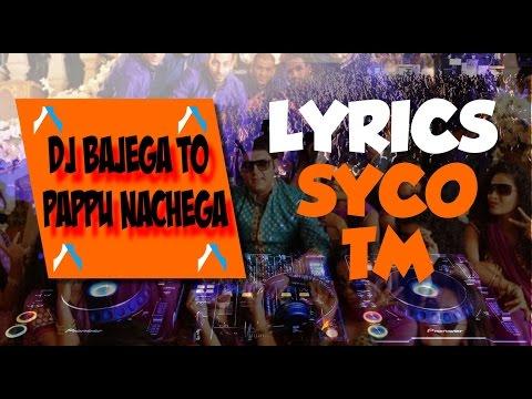 DJ Bajega To Pappu Nachega | Lyrics | Kis  Kisko Pyaar Karoon | Kapil Sharma |  Syco TM