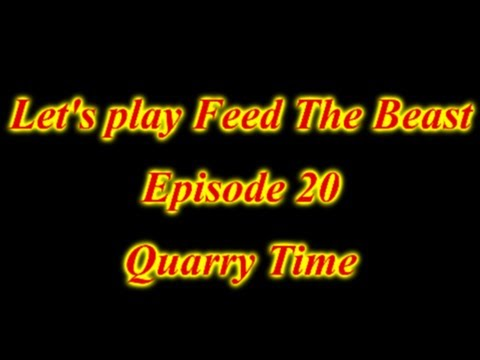 Episode 20 Let's Play Feed The Beast (FR HD) : Quarry Time