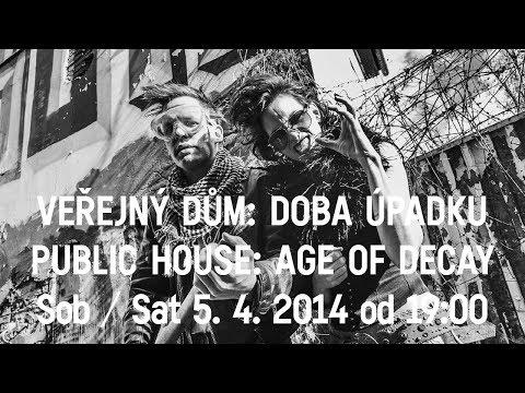 Veřejný dům: Doba úpadku /// Public House: Age of Decay