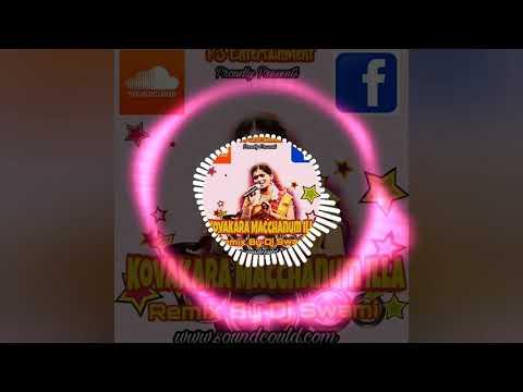 Dj Swami - Kovakara Macchanum Illa - Rajalaxmi Hits Full Song Enjoy To All