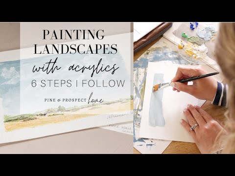 Painting Landscapes with Acrylics – 6 Steps I Follow