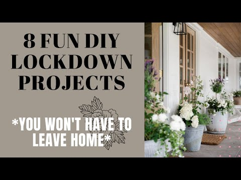 8 Lockdown DIY Projects (You Won't have to Leave the House!)
