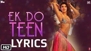Baaghi 2 - Ek Do Teen LYRICS / Lyric Video | Jacqueline Fernandez |Tiger Shroff | Disha Patani
