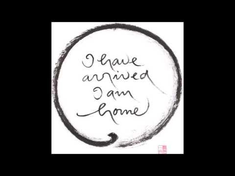 I have arived, I am home - Plum Village song (lyrics)