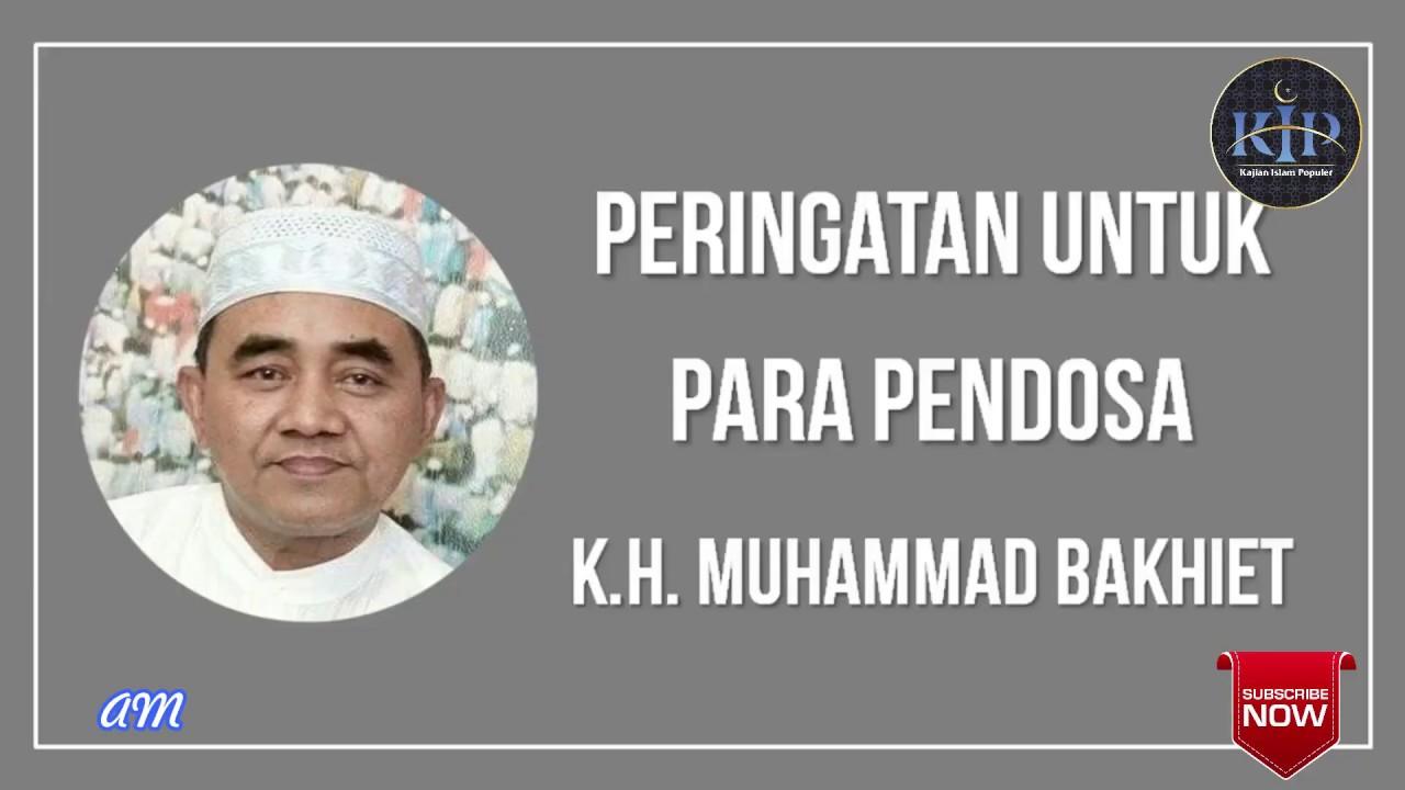 Peringatan untuk para pendosa  II  KH Muhammad Bakhiet AM